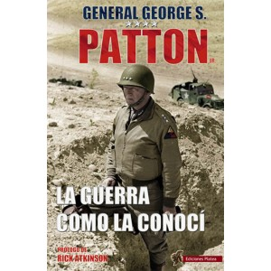 GEORGE S. PATTON, LA GUERRA...