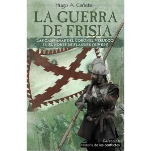 LA GUERRA DE FRISIA, HUGO A. CAÑETE